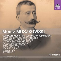 Complete Music for Solo Piano, Volume One by Moritz Moszkowski ;   Ian Hobson