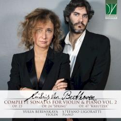 Complete Sonatas for Violin & Piano, Vol. 2 by Ludwig van Beethoven ;   Yulia Berinskaya ,   Stefano Ligoratti
